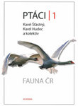 Fauna ČR: Ptáci = Aves /díl 1/