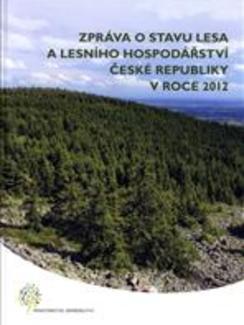 Zpráva ostavu lesa alesního hospodářství České republiky vroce 2012