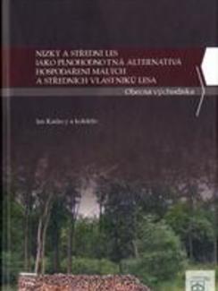 Nízký astřední les jako plnohodnotná alternativa hospodaření malých astředních vlastníků lesa