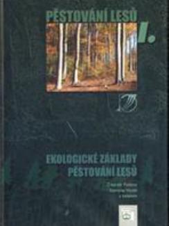 Pěstování lesů I.: Ekologické základy pěstování lesů