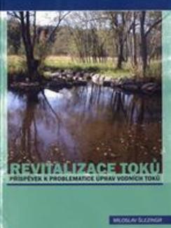 Revitalizace toků - Příspěvek kproblematice úprav vodních toků