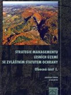 Strategie managementu lesních území se zvláštním statutem ochrany - Obecná část I.