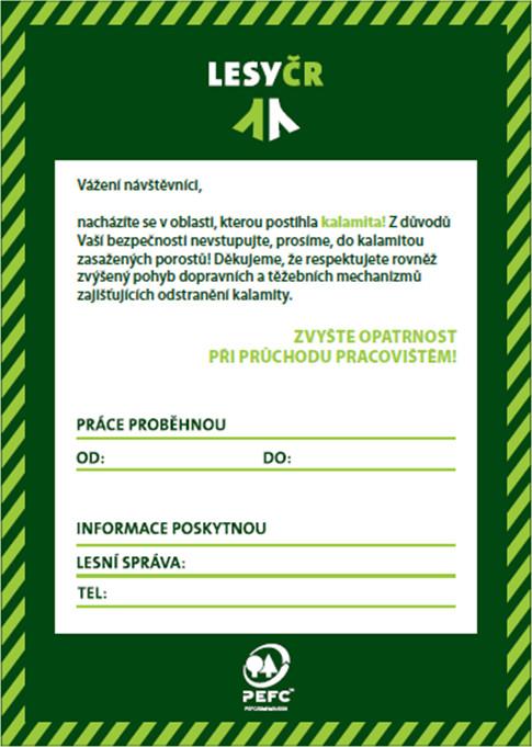 Informuje návštěvníky a uživatele lesa o probíhající kalamitě (viz text na tabuli)