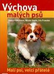 Výchova malých psů – Malí psi, velcí přátelé